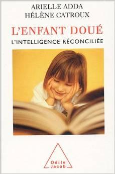 L'enfant doué - L'intelligence réconciliée