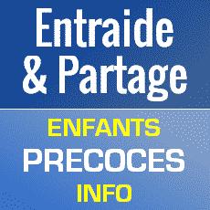 Entraide et partage sur Enfants Précoces Info