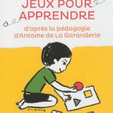 Jeux pour apprendre d'après Antoine de la Garanderie
