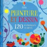 120 techniques et idées pour apprendre le dessin et la peinture