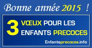 2015 - 3 voeux pour les enfants précoces