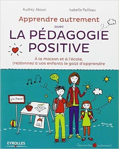 La pédagogie positive, pour retrouver le goût d'apprendre