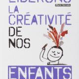 Un livre pour libérer la créativité de nos enfants