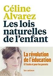 Les lois naturelles de l'enfant de Céline Alvarez