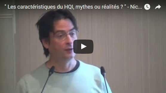 Les caractéristiques du HQI, mythes ou réalités ?