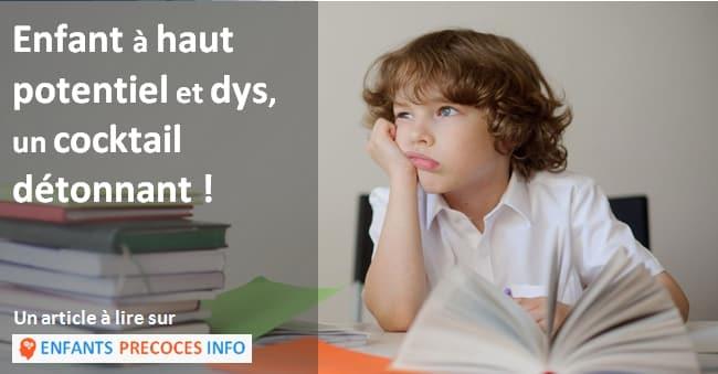 Enfant à haut potentiel et dys, un cocktail détonnant.  Attention, le syndrome de l'imposteur guette les enfants qui cumulent précocité intellectuelle et troubles dys !
