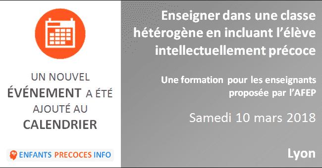Enseigner dans une classe hétérogène en incluant l'élève intellectuellement précoce. Une formation AFEP à destination des enseignants, samedi 10 avril à Lyon.