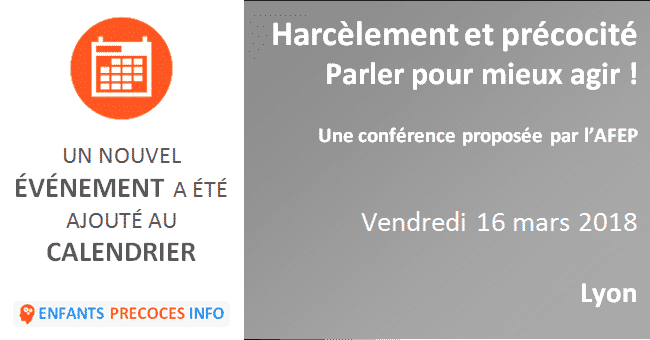 Harcèlement et précocité - Parler pour mieux agir ! L'AFEP vous propose une conférence de Jean-François Laurent et Florence Lodovici le 16 mars à Lyon.