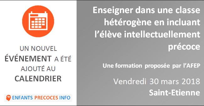 Enseigner dans une classe hétérogène en incluant l'élève intellectuellement précoce - Une formation proposée par l'AFEP le 30 mars à Saint-Etienne.