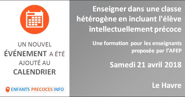 Enseigner dans une classe hétérogène en incluant l'élève intellectuellement précoce. L'AFEP vous propose un temps de formation réservé aux enseignants, le 21  avril au Havre.
