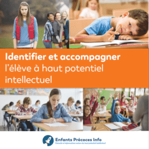Identifier et accompagner l'élève à haut potentiel intellectuel